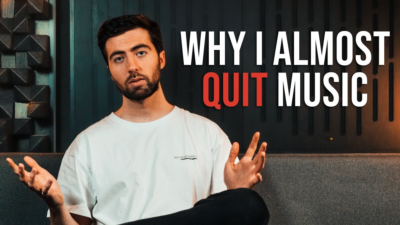 Why I Almost Quit Music